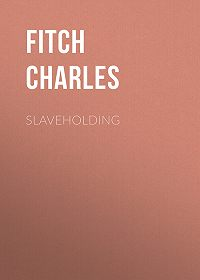 Charles Fitch -Slaveholding