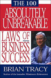 Brian Tracy -100 Absolutely Unbreakable Laws of Business Success