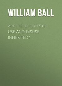 William Ball -Are the Effects of Use and Disuse Inherited?