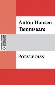 Anton Tammsaare - Pöialpoiss
