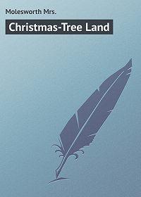 Mrs. Molesworth -Christmas-Tree Land