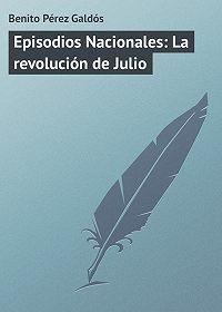 Benito Pérez -Episodios Nacionales: La revolución de Julio