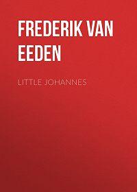 Frederik Eeden -Little Johannes