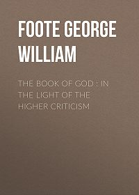 George Foote -The Book of God : In the Light of the Higher Criticism