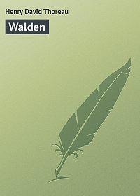 Henry David - Walden