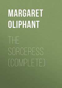 Margaret Oliphant -The Sorceress (complete)