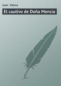 Juan Valera -El cautivo de Doña Mencía