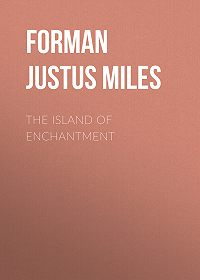 Justus Forman -The Island of Enchantment
