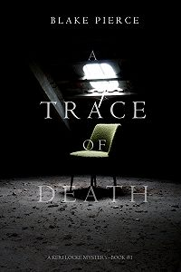 Blake Pierce -A Trace of Death