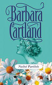Barbara Cartland -Neitsi Pariisis