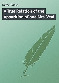 Daniel Defoe -A True Relation of the Apparition of one Mrs. Veal