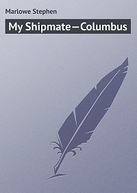Stephen Marlowe -My Shipmate—Columbus