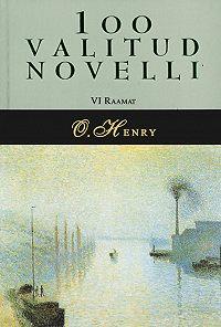 O.  Henry -100 valitud novelli. 6. raamat