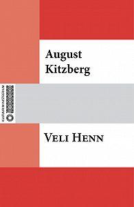 August Kitzberg -Veli Henn