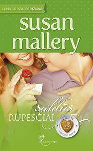 Susan Mallery -Saldūs rūpesčiai