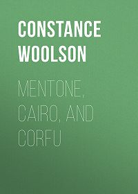 Constance Woolson -Mentone, Cairo, and Corfu