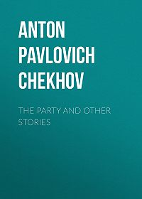 Anton Chekhov -The Party and Other Stories