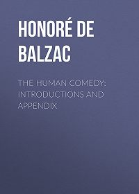 Honoré de -The Human Comedy: Introductions and Appendix