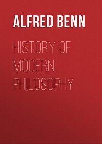 Alfred Benn -History of Modern Philosophy