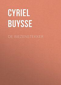 Cyriel Buysse -De Biezenstekker