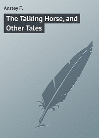 F. Anstey -The Talking Horse, and Other Tales