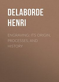 Henri Delaborde -Engraving: Its Origin, Processes, and History
