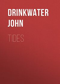 John Drinkwater -Tides