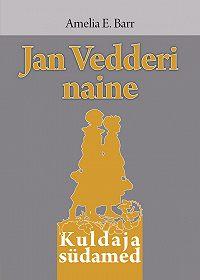 Amelia Barr -Jan Vedderi naine