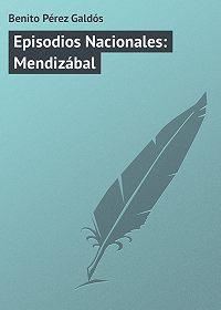 Benito Pérez -Episodios Nacionales: Mendizábal