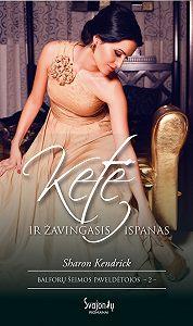 Sharon Kendrick -Ketė ir žavingasis ispanas