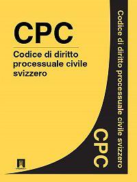 Svizzera - Codice di diritto processuale civile svizzero – CPC