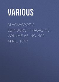 Various -Blackwood's Edinburgh Magazine, Volume 65, No. 402, April, 1849