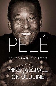 Pelé  -Miks jalgpall on oluline