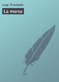 Luigi Pirandello -La morsa