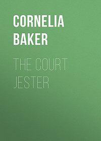 Cornelia Baker -The Court Jester