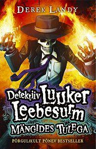 Derek Landy -Detektiiv Luuker Leebesurm 2: Mängides Tulega