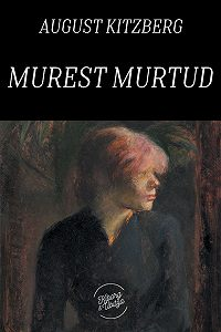 August Kitzberg -Murest murtud
