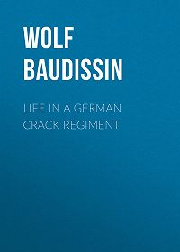 Wolf Baudissin -Life in a German Crack Regiment