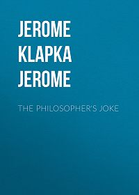 Jerome Jerome -The Philosopher's Joke