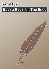 Wilhelm Busch -Buzz a Buzz: or, The Bees