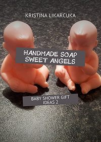 KRISTINA LIKARCUKA -Handmade soap sweet angels. Baby shower gift ideas