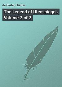Charles de Coster -The Legend of Ulenspiegel. Volume 2 of 2