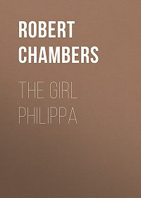 Robert Chambers -The Girl Philippa