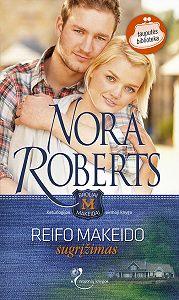 Nora Roberts -Reifo Makeido sugrįžimas