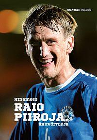 Gunnar Press -Ninamees Raio Piiroja. Õhuvõitleja