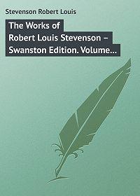 Robert Stevenson -The Works of Robert Louis Stevenson – Swanston Edition. Volume 3