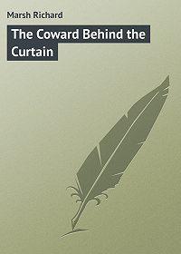 Marsh Richard -The Coward Behind the Curtain
