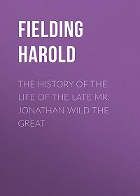 Harold Fielding -The History of the Life of the Late Mr. Jonathan Wild the Great