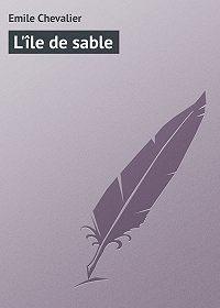 Emile Chevalier - L'île de sable