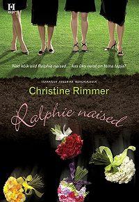 Christine Rimmer -RALPHIE NAISED